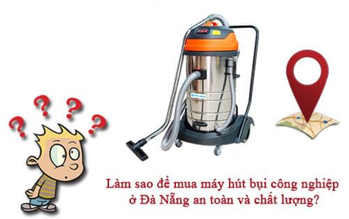 Chia sẻ kinh nghiệm mua máy hút bụi công nghiệp ở Đà Nẵng