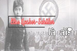 Else Lasker-Schüler là ai? Bà được Google Doodle vinh danh khi nào?