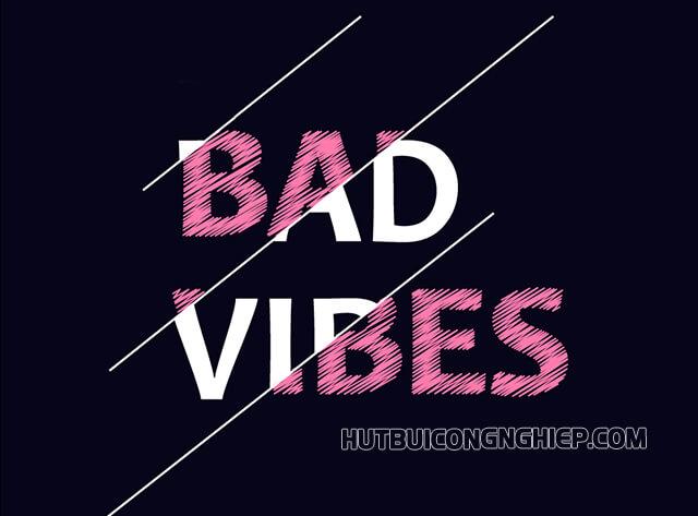 bad vibe là gì?